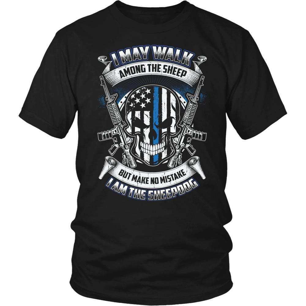 I May Walk Among Sheep But Make No Mistake I Am The Sheepdog Police Unisex T-Shirt / Long Sleeve / Hoodie-NeatFind.net