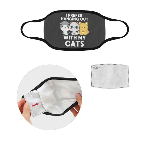I Prefer Hanging Out With My Cats Washable Reusable Cloth Face Mask With Filter-Face Mask-S-Grey-NeatFind.net