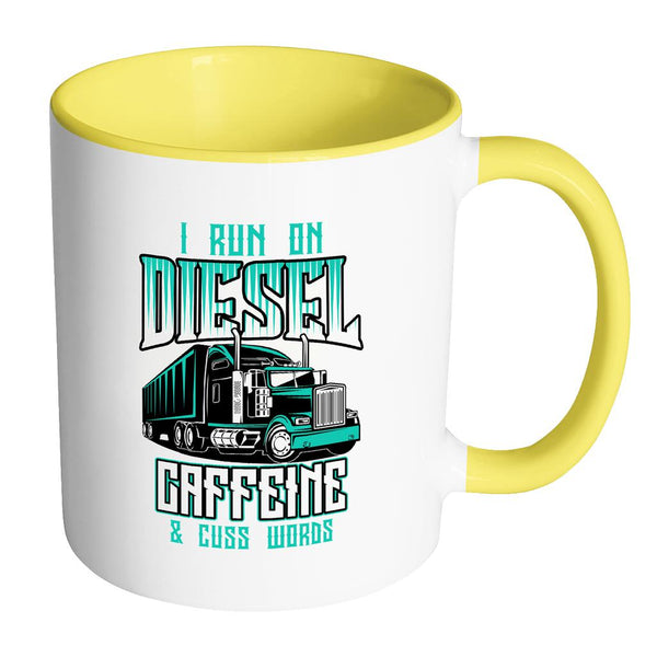 I Run On Diesel Caffeine & Cuss Words Funny Truck Drivers Gifts 7Colors Mug-NeatFind.net