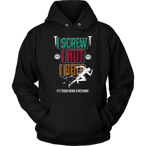 I Screw Nut Bolt Its Tough Being A Mechanic Funny Auto Gift Unisex Hoodie-NeatFind.net