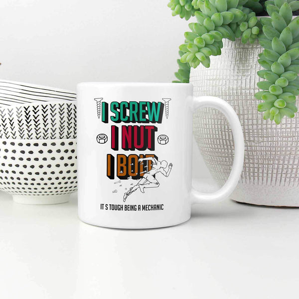 I Screw Nut Bolt Its Tough Being A Mechanic Funny Auto Gift White 11oz Mug-NeatFind.net