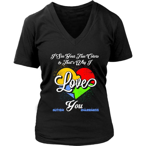 I See Your True Colors Thats Why I Love You Autism Awareness Gifts VNeck TShirt-NeatFind.net