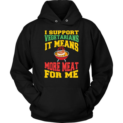 I Support Vegetarians It Means More Meat For Me Funny BBQ Gift Ideas Hoodie-NeatFind.net