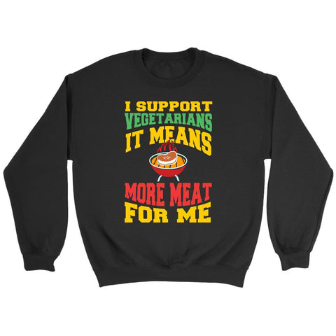 I Support Vegetarians It Means More Meat For Me Funny BBQ Gift Ideas Sweater-NeatFind.net