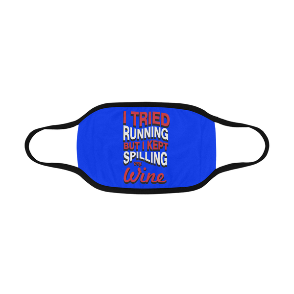 I Tried Running But Kept Spilling My Red Wine Washable Reusable Cloth Face Mask-NeatFind.net