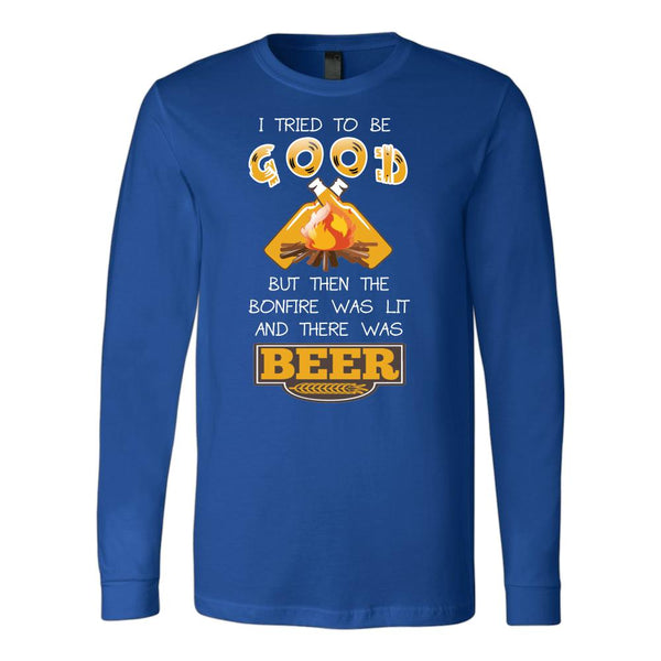 I Tried To Be Good But Then The Bonfire Was Lit And There Was Beer T-Shirt For Men & Women-NeatFind.net