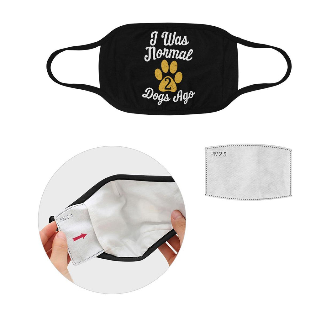 I Was Normal 2 Funny Dogs Ago Washable Reusable Cloth Face Mask With Filter-Face Mask-S-Black-NeatFind.net