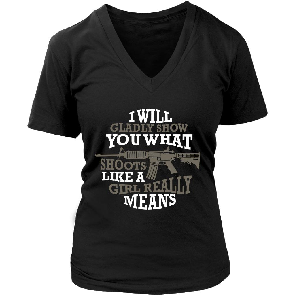 I Will Gladly Show You What Shoots Like A Girl Really Means Cool Funny Awesome Unique Patriotic USA Military Women V-Neck T-Shirt For Women-NeatFind.net