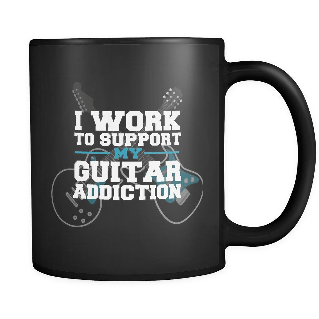 I Work To Support My Guitar Addiction Cool Funny Awesome Unique Guitarist Black 11oz Coffee Mug-NeatFind.net