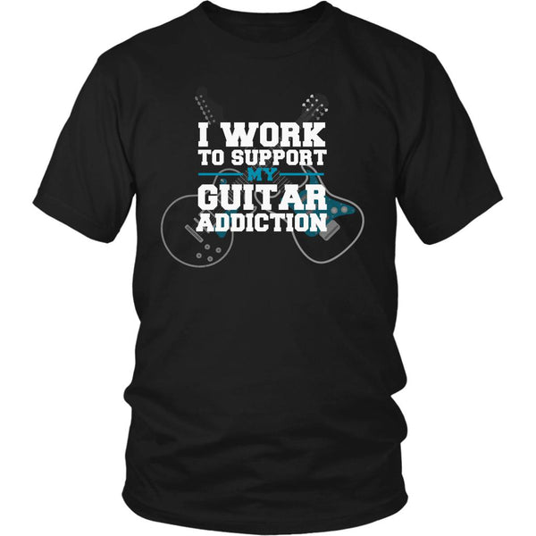 I Work To Support My Guitar Addiction Cool Funny Awesome Unique Guitarist Unisex T-Shirt For Women & Men-NeatFind.net