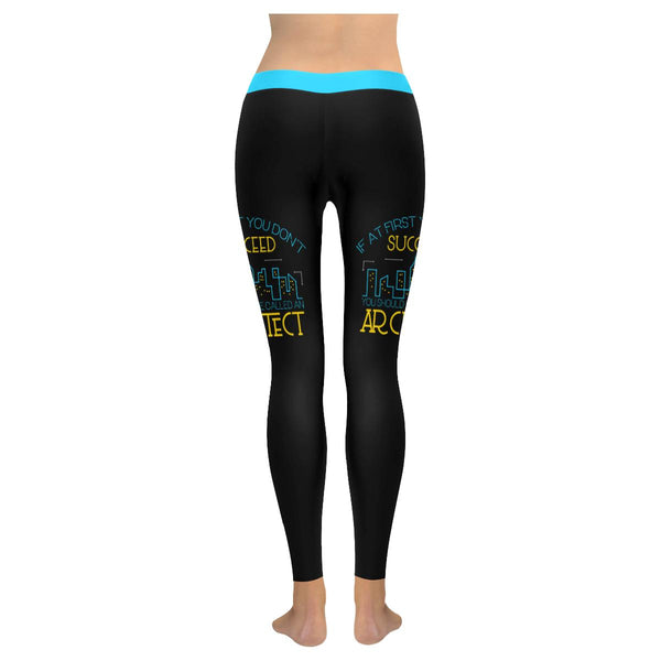 If At First You Dont Succeed You Should Have Called An Architect Womens Leggings-NeatFind.net