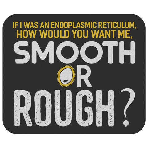 If I Was Endoplasmic Reticulum Smooth Rough Funny Biologist Bioscience Mouse Pad-NeatFind.net