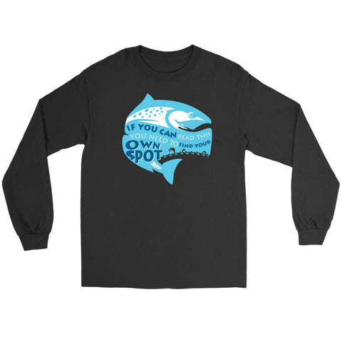 If You Can Read This You Need To Find Your Own Fishing Spot Classic Long Sleeve-NeatFind.net