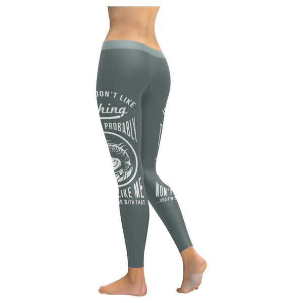 If You Don't Like Fishing Then You Probably Won't Like Me And I'm OK With That Low Rise Leggings For Women (3 colors)-NeatFind.net