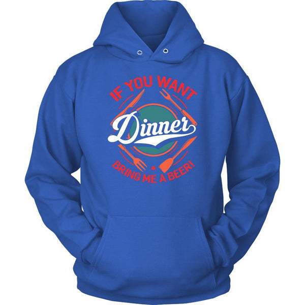 If You Want Dinner Bring Me A Beer! BBQ Funny Gift Soft Comfy Unisex Hoodie-NeatFind.net