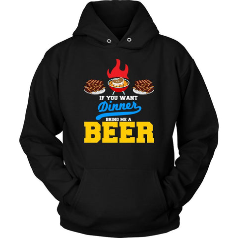If You Want Dinner Bring Me A Beer Unique Barbecue Funny BBQ Gift Ideas Hoodie-NeatFind.net