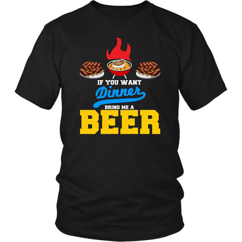 If You Want Dinner Bring Me A Beer Unique Barbecue Funny BBQ Gift Ideas TShirt-NeatFind.net
