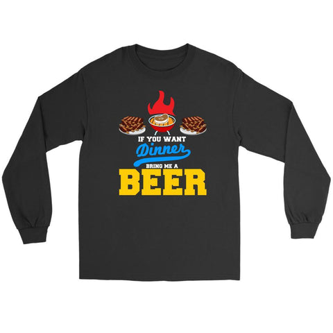 If You Want Dinner Bring Me A Beer Unique Barbecue Funny BBQ Gifts Long Sleeve-NeatFind.net