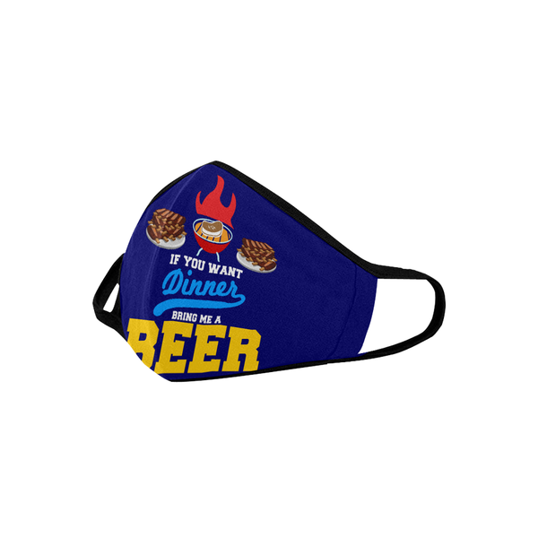 If You Want Dinner Bring Me A Beer Washable Reusable Cloth Face Mask With Filter-NeatFind.net