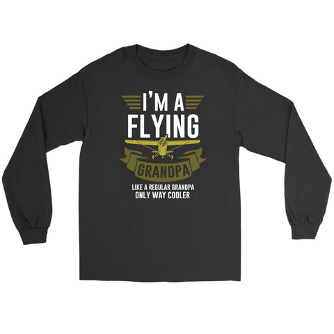 Im A Flying Grandpa Like Regular Grandpa Only Way Cooler Funny Pilot Long Sleeve-NeatFind.net