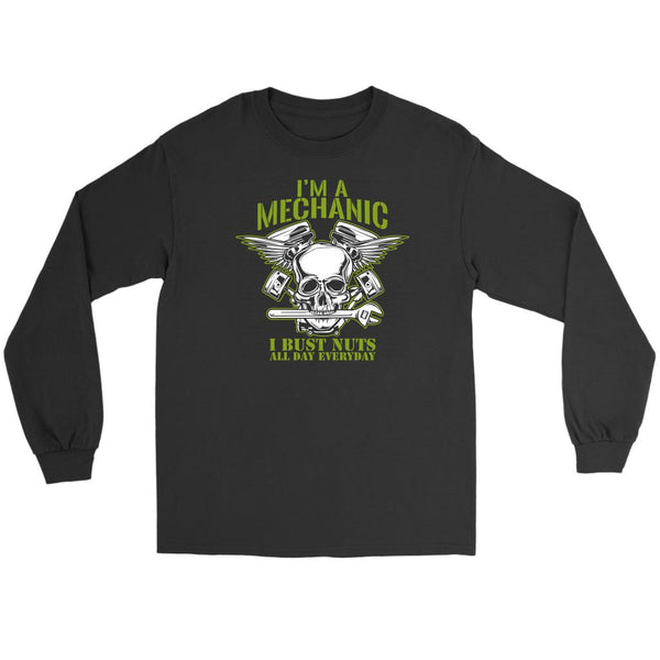 Im A Mechanic I Bust Nuts All Day Everyday Funny Auto Gift Long Sleeve TShirt-NeatFind.net