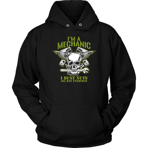Im A Mechanic I Bust Nuts All Day Everyday Funny Auto Gift Unisex Hoodie-NeatFind.net