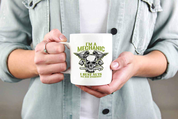 Im A Mechanic I Bust Nuts All Day Everyday Funny Auto Gift White 11oz Mug-NeatFind.net