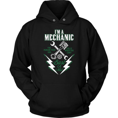 Im A Mechanic Person Your Girl Call When You Cant Bust A Nut Funny Unisex Hoodie-NeatFind.net