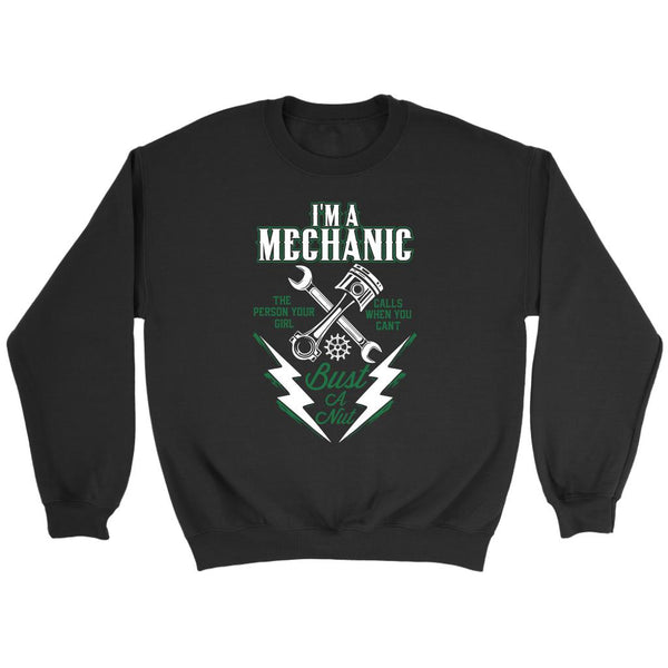 Im A Mechanic Person Your Girl Calls When You Cant Bust A Nut Funny Auto Sweater-NeatFind.net