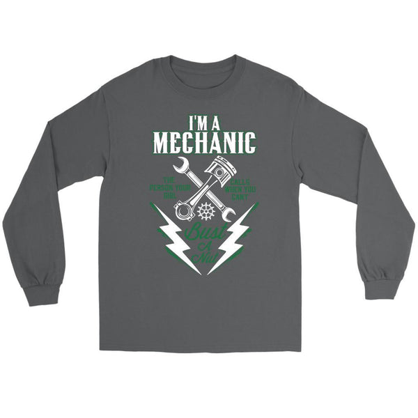 Im A Mechanic Person Your Girl Calls When You Cant Bust A Nut Funny Long Sleeve-NeatFind.net