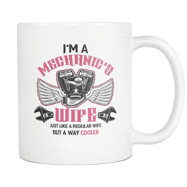 Im A Mechanics Wife Just Like Regular Wife But Way Cooler Funny Auto White Mug-NeatFind.net