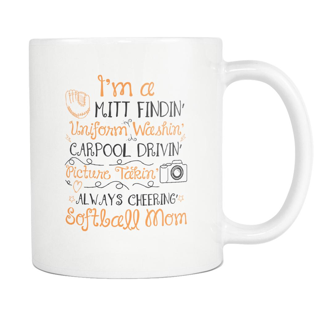 I'm A Mitt Findin Uniform Washin' Carpool Drivin' Picture Takin' Always Cheering' Softball Mom Softball White 11oz Coffee Mug-NeatFind.net