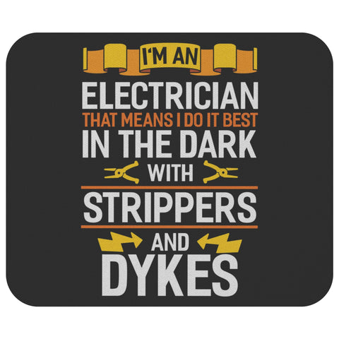 Im An Electrician I Do It Best In The Dark Funny Contractor Gift Ideas Mouse Pad-NeatFind.net
