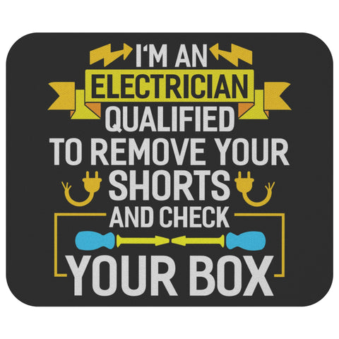Im An Electrician Qualified To Check Your Box Funny Lineman Gift Ideas Mouse Pad-NeatFind.net