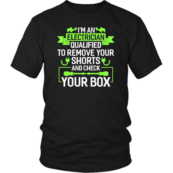 Im An Electrician Qualified To Remove Your Shorts & Check Your Box Gifts TShirt-NeatFind.net