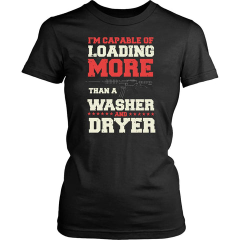 I'm Capable Of Loading More Than A Washer And Dryer Cool Funny Awesome Unique Patriotic USA Military Women T-Shirt For Women-NeatFind.net