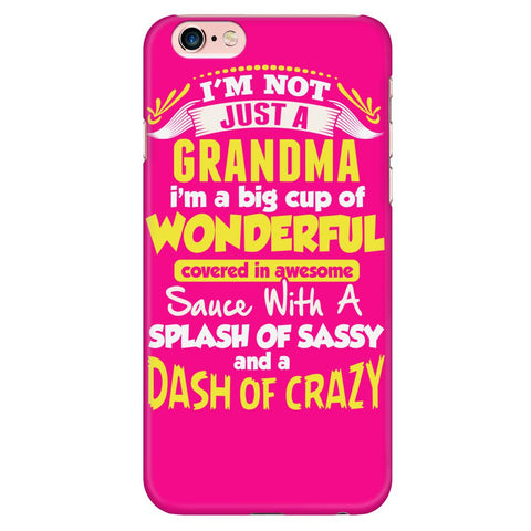 I'm Not Just A Grandma - iPhone Case 5/S, 6/S, 6/S Plus, 7/Plus-NeatFind.net