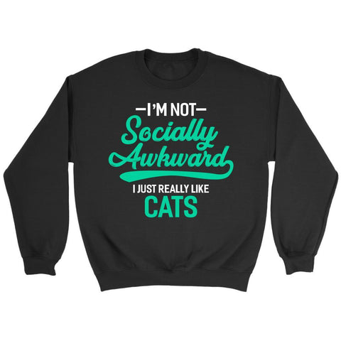 Im Not Socially Awkward I Just Really Like Cats Cute Funny Gift Ideas Sweater-NeatFind.net