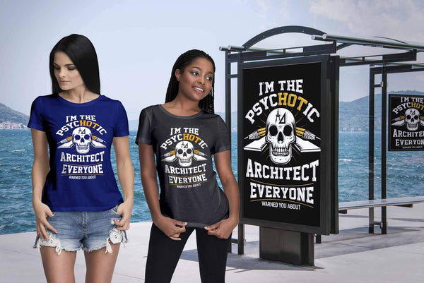 Im The Psychotic Architect Everyone Warned You About Funny Gag Gift Women TShirt-NeatFind.net