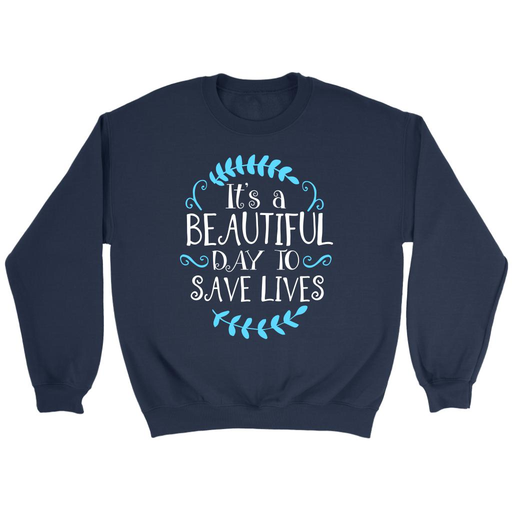 Its A Beautiful Day To Save Lives Unique Cool Cute Nurses Week Gift