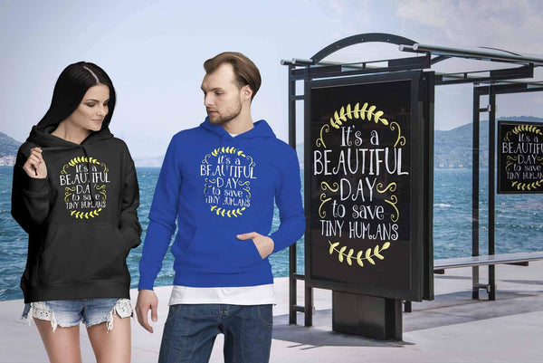 Its A Beautiful Day To Save Tiny Humans Cute Nurses Week Gifts Ideas Hoodie-NeatFind.net