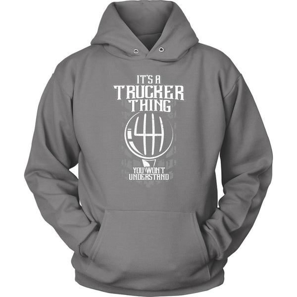 It's A Trucker Thing You Won't Understand Practical Funny Gifts Unisex Hoodie-NeatFind.net
