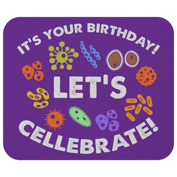 Its Your Birthday Lets Cellebrate Funny Bioscience Biology Scientist Mouse Pad-NeatFind.net
