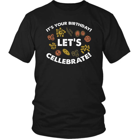 Its Your Birthday Lets Cellebrate Funny Science Biologist Gift Ideas TShirt-NeatFind.net