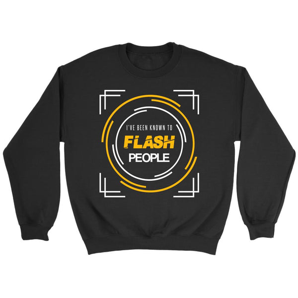 I've Been known To Flash People Cool Photography Funny Photographer Gift Sweater-NeatFind.net