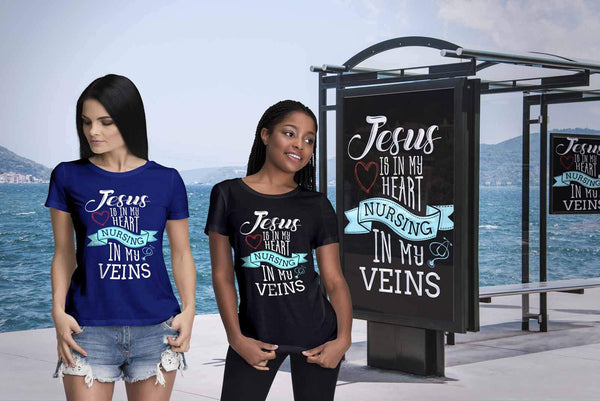 Jesus Is In My Heart Nursing In My Veins Cute Nurses Week Gift Idea Women TShirt-NeatFind.net