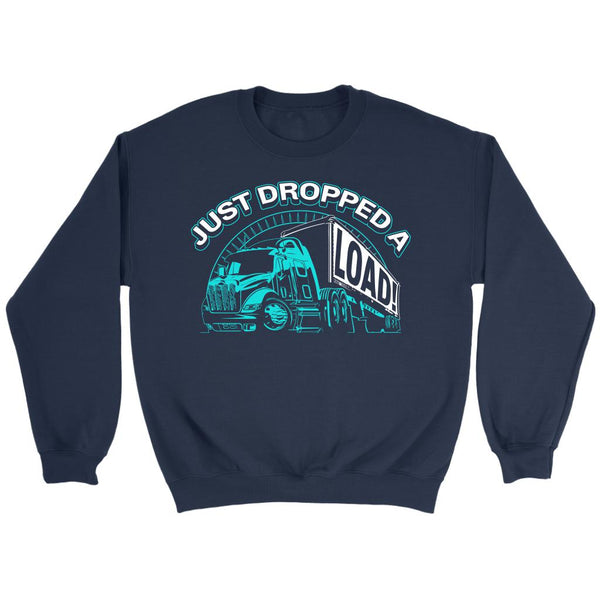 Just Dropped A Load! Funny Truck Drivers Gifts Funny Sweater For Men-NeatFind.net