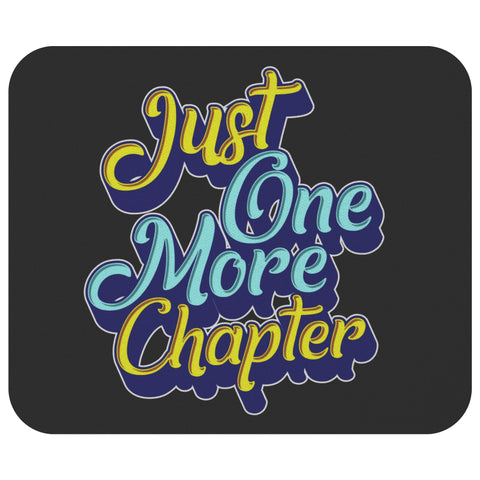 Just One More Chapter Unique Avid Reader Funny Book Lover Gift Ideas Mousepad-NeatFind.net