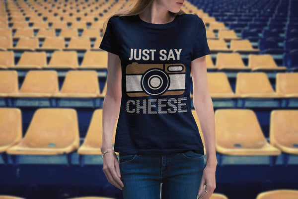 Just Say Cheese Awesome Cool Photography Funny Photographer Gifts Women TShirts-NeatFind.net