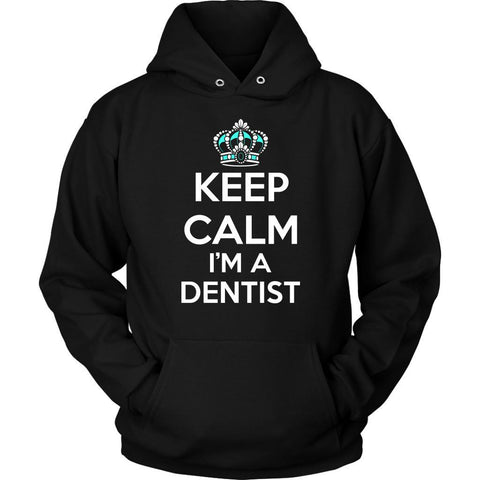 Keep Calm Im A Dentist Awesome Cool Humor Dental Unique Funny Gift Ideas Hoodie-NeatFind.net